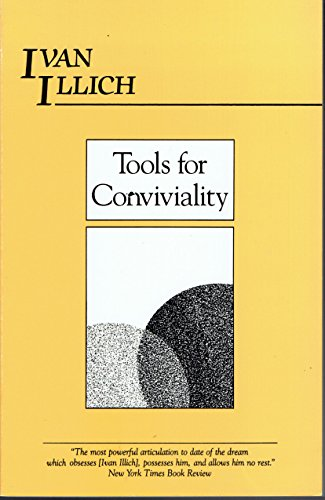 Tools for Conviviality: Illich, Ivan