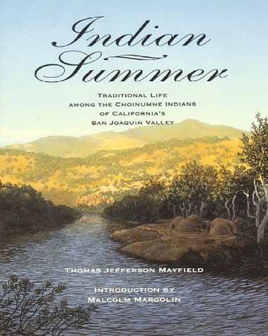 9780930588649: Indian Summer: A True Account of Traditional Life Among the Choinumne Indians of California's San Joaquin Valley