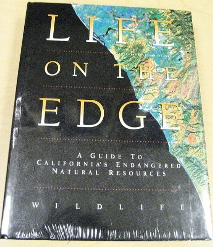 9780930588663: Life on the Edge: A Guide To California's Endangered Natural Resources: Wildlife