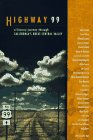 Highway 99: A Literary Journey Through California's Great Central Valley
