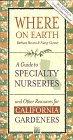 9780930588922: Where on Earth: A Guide to Specialty Nurseries and Other Resources for California Gardeners