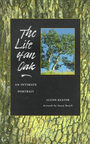 9780930588984: The Life of an Oak: An Intimate Portrait