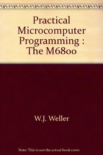 Practical Microcomputer Programming: The M6800: W.J. Weller