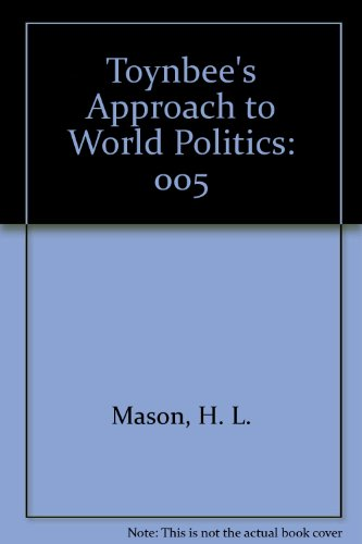 Toynbee's Approach to World Politics: Mason, H. L.