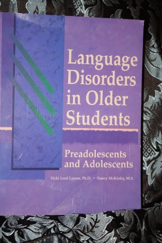Language Disorders in Older Students: Preadolescents and: Larson, Vicki Lord,