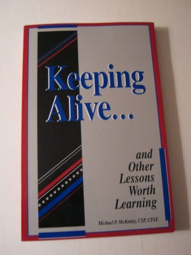 Keeping alive--: And other lessons worth learning: Michael McKinley