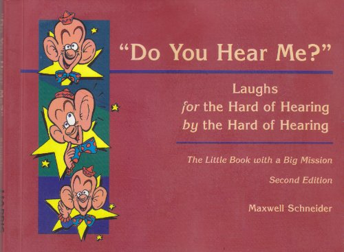 9780930599454: Do You Hear Me?: Laughs for the Hard of Hearing by the Hard of Hearing