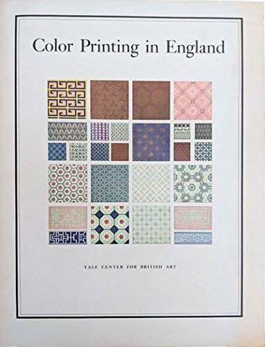 9780930606121: Color printing in England, 1486-1870: An exhibition, Yale Center for British Art, New Haven, 20 April to 25 June, 1978