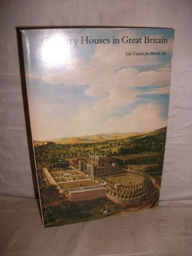 9780930606190: Country Houses in Great Britain: Selections from the Yale Center Collection