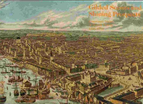 9780930606497: Gilded Scenes and Shining Prospects: Panoramic Views of British Towns, 1575-1900