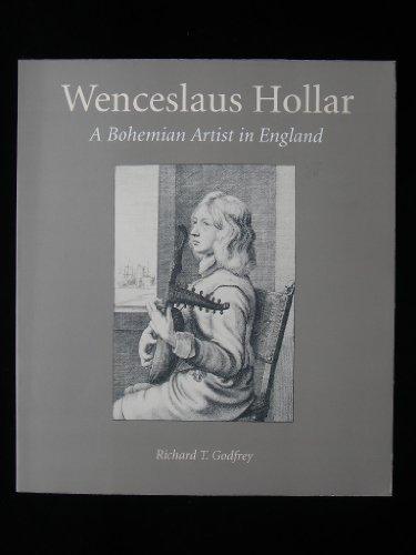 Wenceslaus Hollar A Bohemian Artist in England: R.Godfrey