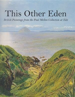 9780930606862: This Other Eden: Paintings from the Yale Center for British Art