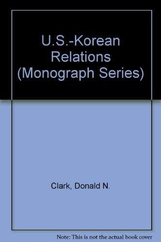 9780930607197: U.S.-Korean Relations (Monograph Series)