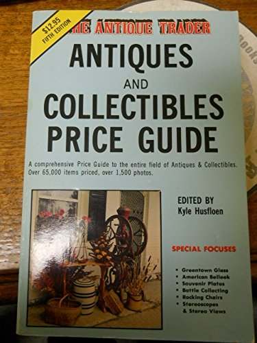 Antique Trader: Antiques and Collectibles Price Guide,: Landmark Specialty Publications