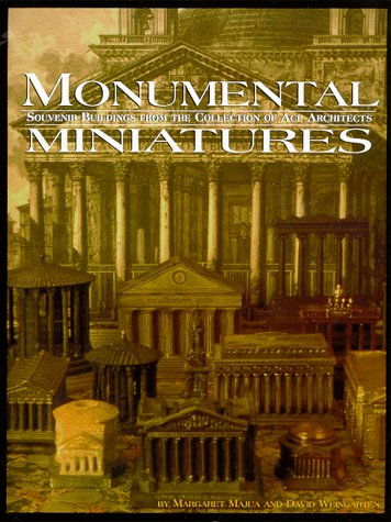 9780930625177: Monumental Miniatures: Souvenir Buildings from the Collection of Ace Architects