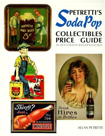 9780930625252: Petretti's Soda-Pop Collectibles Price Guide: The Encyclopedia of Soda-Pop Collectibles