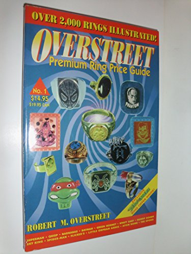 The Overstreet Premium Ring Price Guide: Overstreet, Robert M.