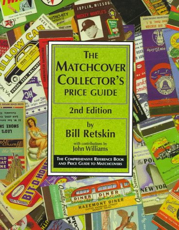 The Matchcover Collector's Price Guide: The Comprehensive Reference Book and Price Guide to ...