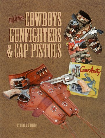9780930625832: Television's Cowboys, Gunfighters and Their Cap Pistols