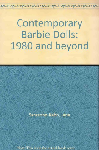 9780930625900: Contemporary Barbie (TM) Dolls : 1980 And Beyond, 1998 Edition