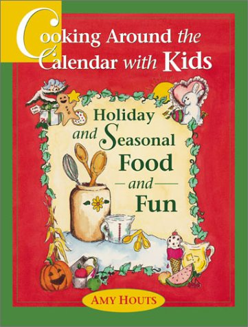 9780930643140: Cooking Around the Calendar with Kids: Holiday and Seasonal Food and Fun