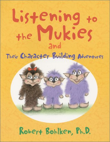 9780930643157: Listening to the Mukies and Their Character Building Adventures
