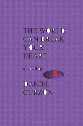 9780930650148: The World Can Break Your Heart ( a novel)