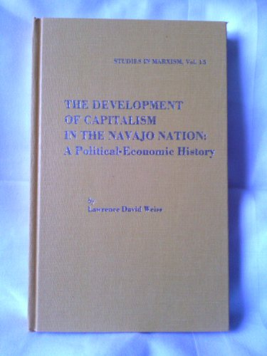 9780930656379: Development of Capitalism in the Navajo Nation: A Political-Economic History