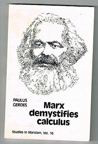 9780930656409: Marx Demystifies Calculus (Studies in Marxism)