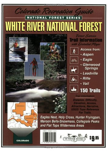 9780930657161: White River National Forest Recreation Guide (National Forest Series)