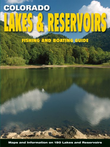 Colorado Lakes & Reservoirs: Fishing and Boating Guide: Outdoor Books & Maps
