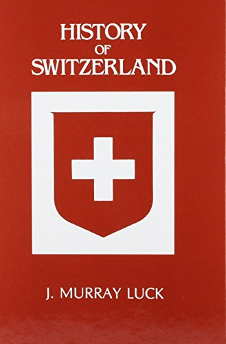 A History of Switzerland the First 100,000: Luck, James Murray