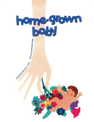 9780930681012: Home-Grown Baby (Homegrown)