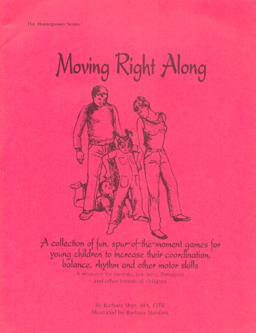 Moving right along (Homegrown series): Sher, Barbara