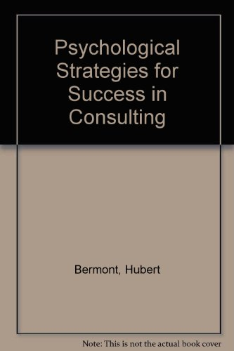 Psychological Strategies for Success in Consulting: Bermont, Hubert