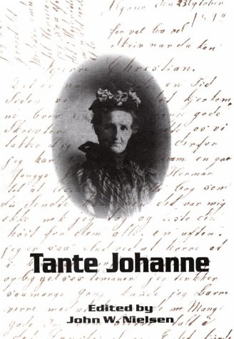 9780930697013: Tante Johanne: Letters of a Danish Immigrant Family, 1887-1910