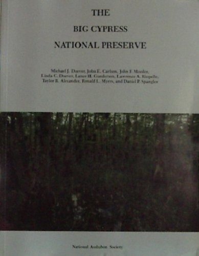 9780930698225: The Big Cypress National Preserve (Research Report No. 8 of the National Audubon Society)