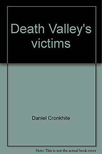 Death Valley's Victims: A Descriptive Chronology, 1849-1977
