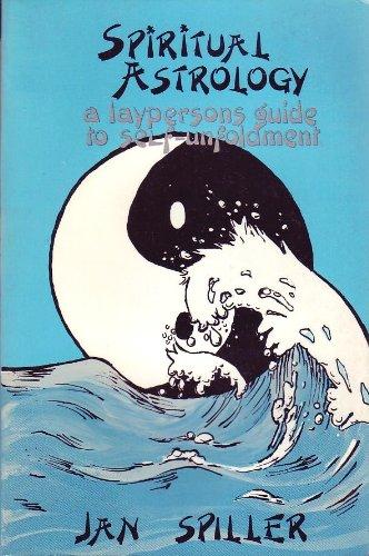 Spiritual Astrology : A Layperson's Guide to: Jan Spiller