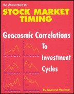 Ultimate Book on Stock Market Timing, Vol 2: Geocosmic Correlations to Investment Cycles: Merriman,...