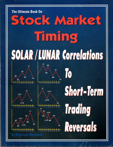 9780930706296: The Ultimate Book on Stock Market Timing Volume 4: Solar/Lunar Correlations to Short-Term Trading Cycles
