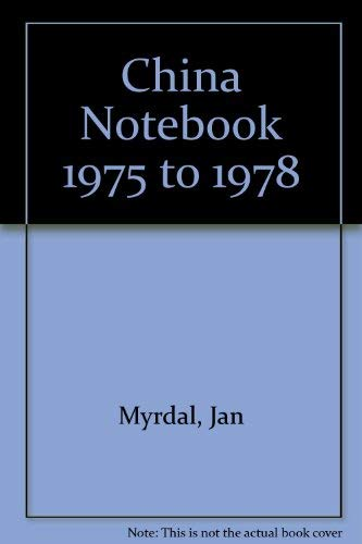 9780930720599: China Notebook 1975 to 1978