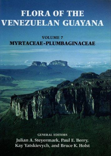 9780930723132: Flora of the Venezuelan Guayana, Volume 7 (Myrtaceae-Plumbaginaceae)
