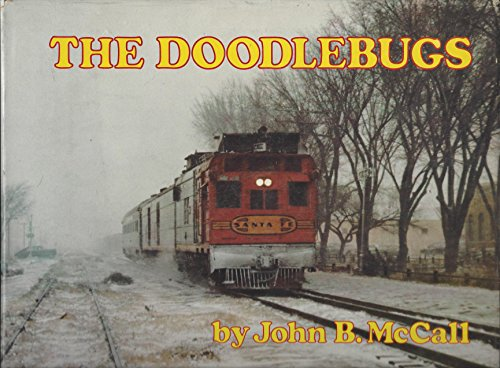 The Doodlebugs: A Word and Picture History of over Six Decades of Self-Propelled Passenger Car ...
