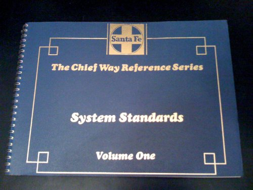 Santa Fe System Standards. Volume One: Atchison, Topeka, and