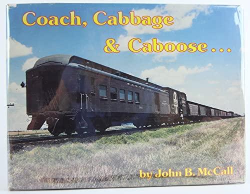 9780930724108: Title: Coach cabbage n caboose Santa Fe mixed train servi