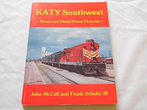 Katy Southwest: Steam and Diesel Power Pictorial: Frank A. Schultz