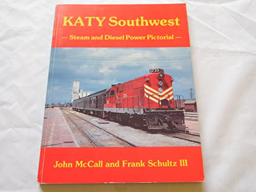 9780930724139: Katy Southwest: Steam and Diesel Power Pictorial