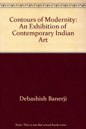 9780930736064: Contours of Modernity: An Exhibition of Contemporary Indian Art
