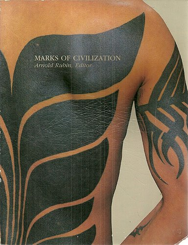 Marks of Civilization: Artistic Transformationsof the Human Body